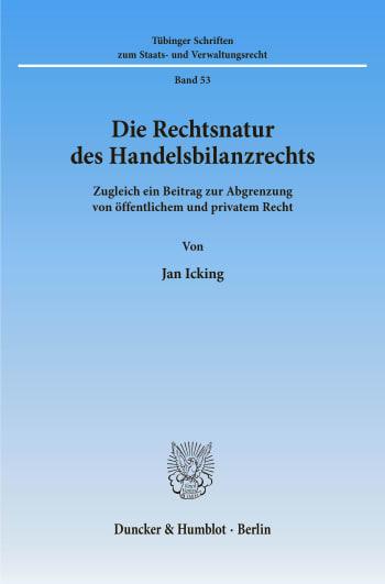 Cover: Die Rechtsnatur des Handelsbilanzrechts