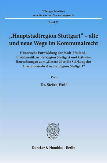 """Cover: """"Hauptstadtregion Stuttgart"""" - alte und neue Wege im Kommunalrecht"""