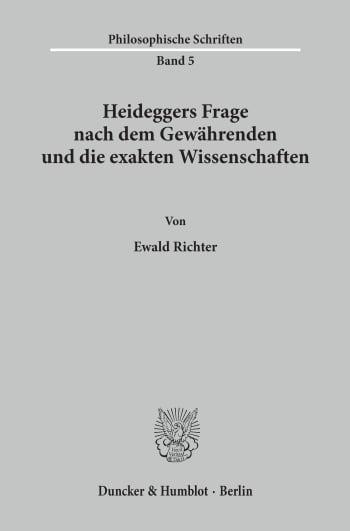 Cover: Heideggers Frage nach dem Gewährenden und die exakten Wissenschaften