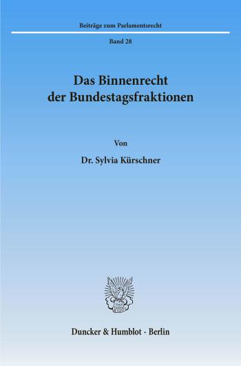 Cover: Das Binnenrecht der Bundestagsfraktionen