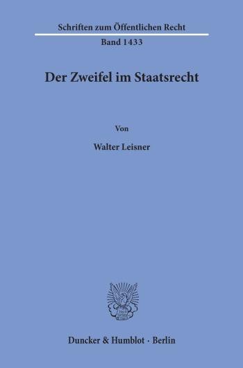 Cover: Der Zweifel im Staatsrecht