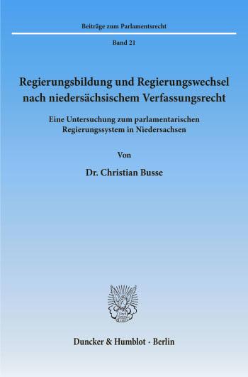 Cover: Regierungsbildung und Regierungswechsel nach niedersächsischem Verfassungsrecht