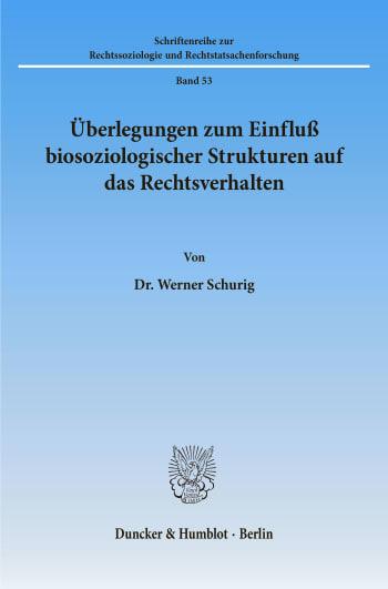 Cover: Überlegungen zum Einfluß biosoziologischer Strukturen auf das Rechtsverhalten