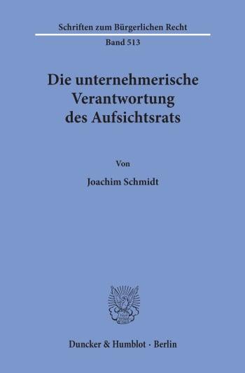 Cover: Die unternehmerische Verantwortung des Aufsichtsrats