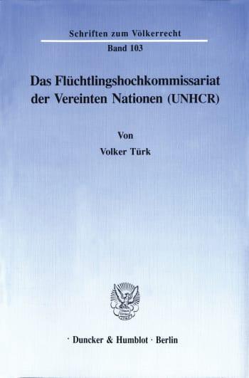 Cover: Das Flüchtlingshochkommissariat der Vereinten Nationen (UNHCR)