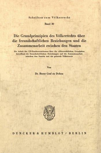 Cover: Die Grundprinzipien des Völkerrechts über die freundschaftlichen Beziehungen und die Zusammenarbeit zwischen den Staaten