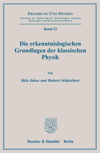 Cover: Die erkenntnislogischen Grundlagen der klassischen Physik