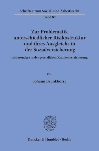 Cover: Zur Problematik unterschiedlicher Risikostruktur und ihres Ausgleichs in der Sozialversicherung