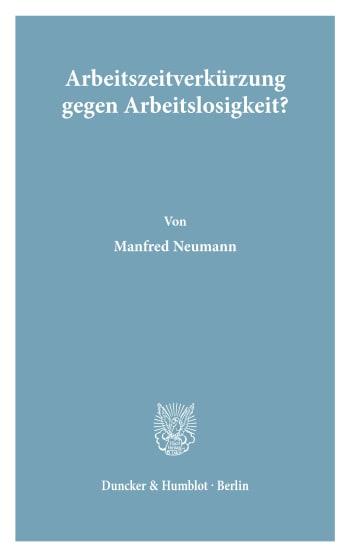 Cover: Arbeitszeitverkürzung gegen Arbeitslosigkeit?