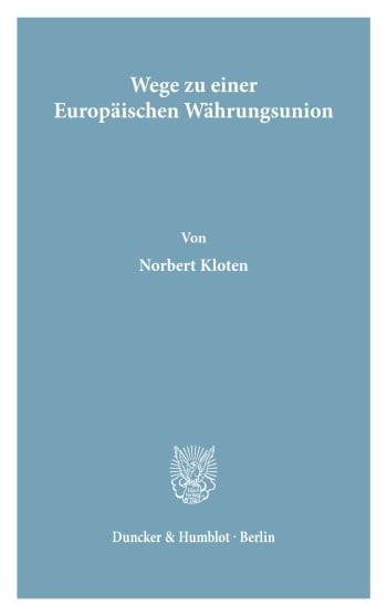 Cover: Wege zu einer Europäischen Währungsunion