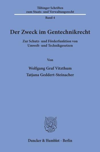 Cover: Der Zweck im Gentechnikrecht