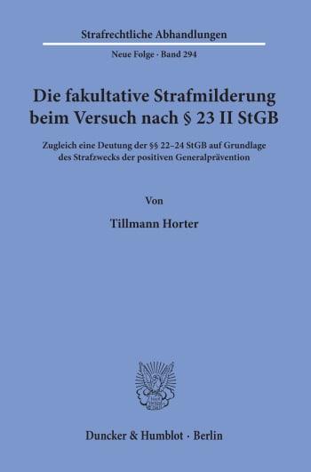 Cover: Die fakultative Strafmilderung beim Versuch nach § 23 II StGB