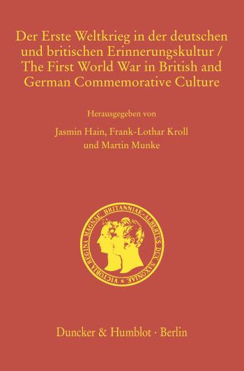 Cover: Der Erste Weltkrieg in der deutschen und britischen Erinnerungskultur / The First World War in British and German Commemorative Culture
