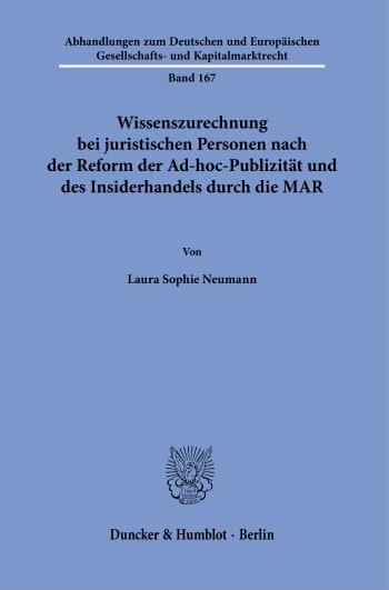Cover: Wissenszurechnung bei juristischen Personen nach der Reform der Ad-hoc-Publizität und des Insiderhandels durch die MAR