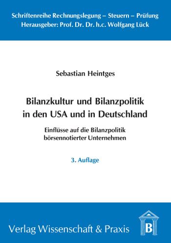 Cover: Bilanzkultur und Bilanzpolitik in den USA und in Deutschland