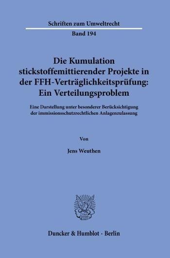 Cover: Die Kumulation stickstoffemittierender Projekte in der FFH-Verträglichkeitsprüfung: Ein Verteilungsproblem