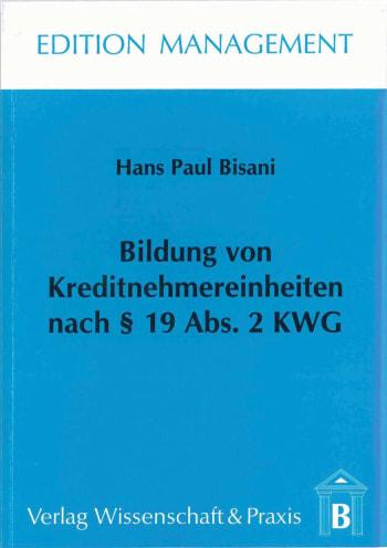 Cover: Bildung von Kreditnehmereinheiten nach § 19 Abs. 2 KWG