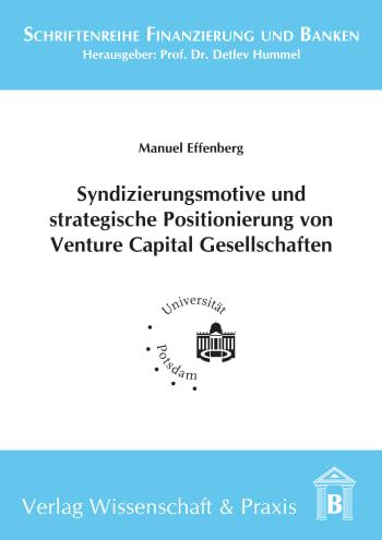 Cover: Syndizierungsmotive und strategische Positionierung von Venture Capital Gesellschaften