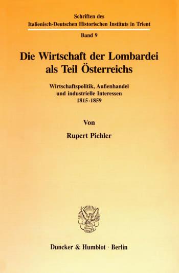 Cover: Die Wirtschaft der Lombardei als Teil Österreichs