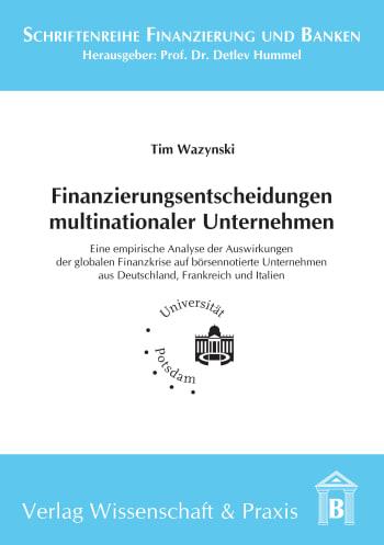 Cover: Finanzierungsentscheidungen multinationaler Unternehmen