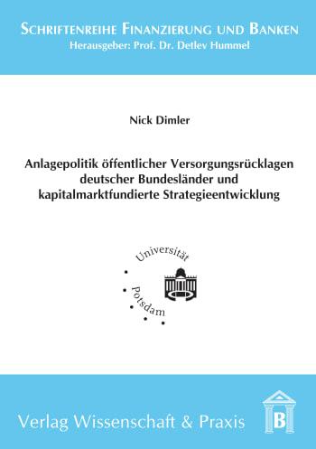 Cover: Anlagepolitik öffentlicher Versorgungsrücklagen deutscher Bundesländer und kapitalmarktfundierte Strategieentwicklung