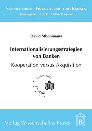 Cover: Internationalisierungsstrategien von Banken - Kooperation versus Akquisition