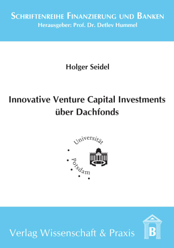 Cover: Innovative Venture Capital-Investments über Dachfonds