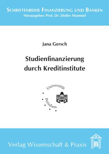 Cover: Studienfinanzierung durch Kreditinstitute