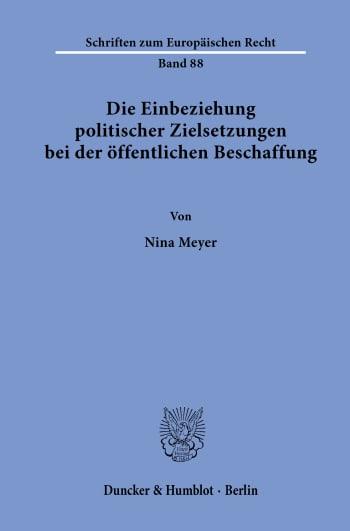 Cover: Die Einbeziehung politischer Zielsetzungen bei der öffentlichen Beschaffung