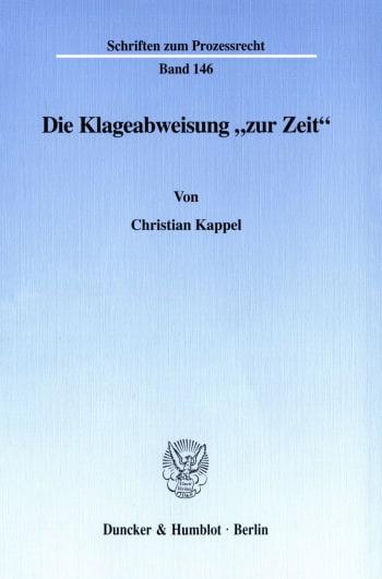 Cover: Die Klageabweisung »zur Zeit«