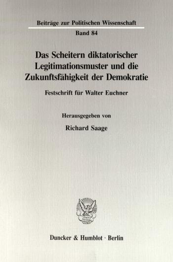 Cover: Das Scheitern diktatorischer Legitimationsmuster und die Zukunftsfähigkeit der Demokratie