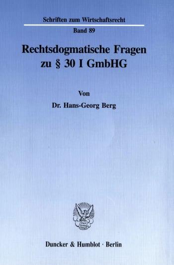 Cover: Rechtsdogmatische Fragen zu § 30 I GmbHG