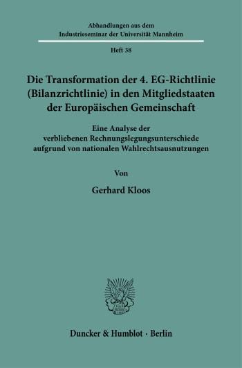 Cover: Die Transformation der 4. EG-Richtlinie (Bilanzrichtlinie) in den Mitgliedstaaten der Europäischen Gemeinschaft