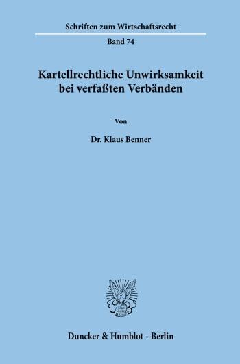 Cover: Kartellrechtliche Unwirksamkeit bei verfaßten Verbänden