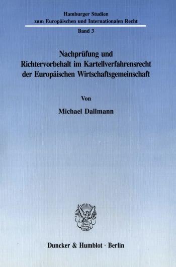 Cover: Nachprüfung und Richtervorbehalt im Kartellverfahrensrecht der Europäischen Wirtschaftsgemeinschaft
