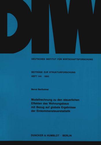 Cover: Modellrechnung zu den steuerlichen Effekten des Wohnungsbaus mit Bezug auf globale Ergebnisse der Einkommensteuerstatistik