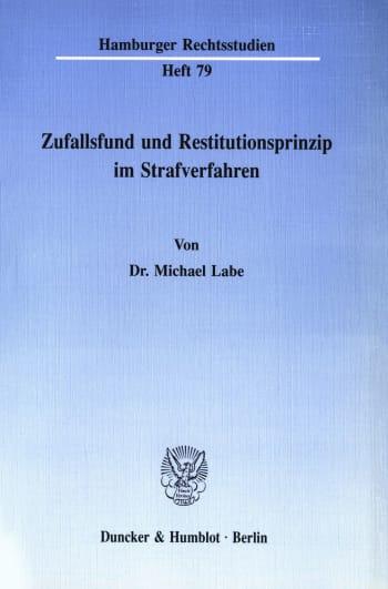 Cover: Zufallsfund und Restitutionsprinzip im Strafverfahren