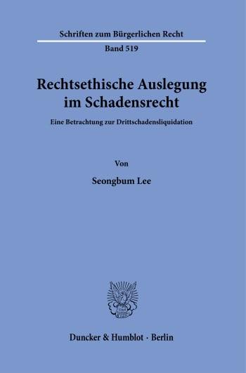 Cover: Rechtsethische Auslegung im Schadensrecht