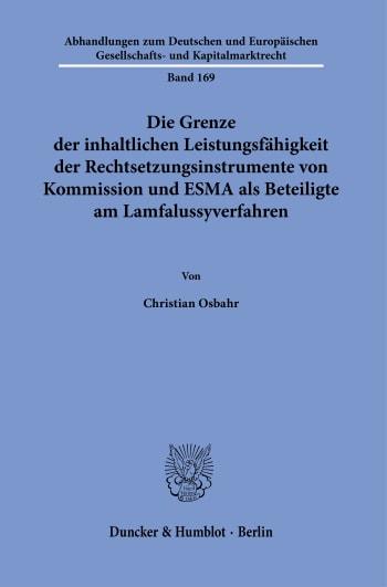 Cover: Die Grenze der inhaltlichen Leistungsfähigkeit der Rechtsetzungsinstrumente von Kommission und ESMA als Beteiligte am Lamfalussyverfahren