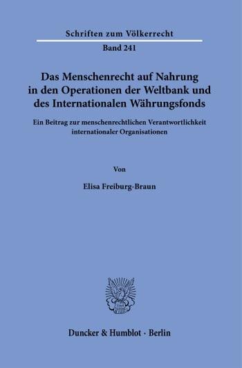 Cover: Das Menschenrecht auf Nahrung in den Operationen der Weltbank und des Internationalen Währungsfonds