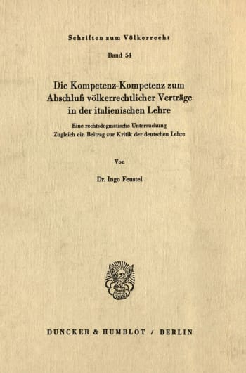 Cover: Die Kompetenz-Kompetenz zum Abschluß völkerrechtlicher Verträge in der italienischen Lehre