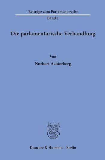 Cover: Die parlamentarische Verhandlung