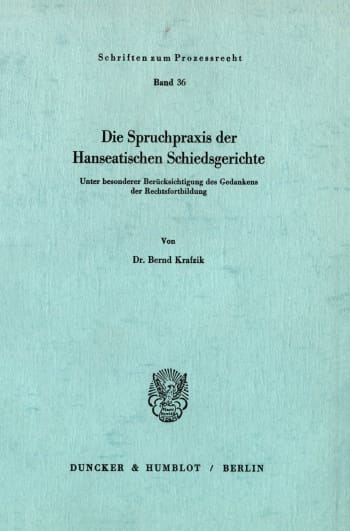 Cover: Die Spruchpraxis der Hanseatischen Schiedsgerichte