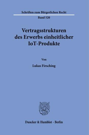 Cover: Vertragsstrukturen des Erwerbs einheitlicher IoT-Produkte