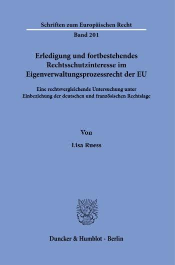 Cover: Erledigung und fortbestehendes Rechtsschutzinteresse im Eigenverwaltungsprozessrecht der EU