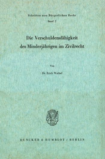 Cover: Die Verschuldungsfähigkeit des Minderjährigen im Zivilrecht