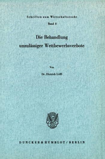 Cover: Die Behandlung unzulässiger Wettbewerbsverbote