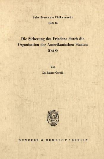 Cover: Die Sicherung des Friedens durch die Organisation der Amerikanischen Staaten (OAS)