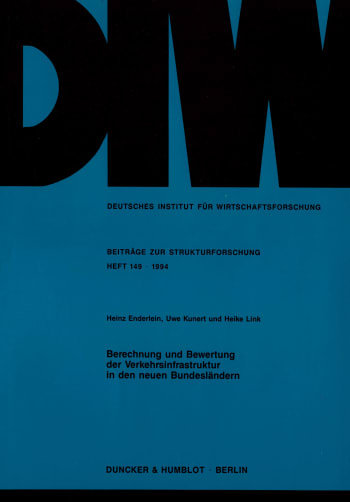 Cover: Berechnung und Bewertung der Verkehrsinfrastruktur in den neuen Bundesländern