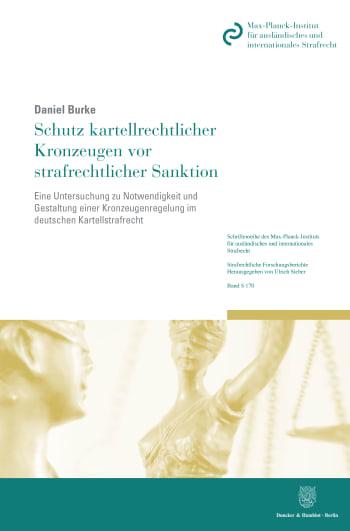 Cover: Schutz kartellrechtlicher Kronzeugen vor strafrechtlicher Sanktion